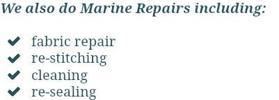 We also do Marine Repairs including:  fabric repair  re-stitching  cleaning  re-sealing
